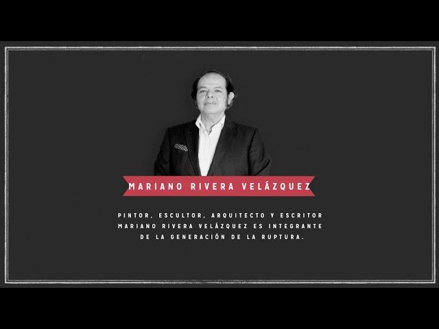 Mariano Rivera Velázquez | Artistas de Ruptura