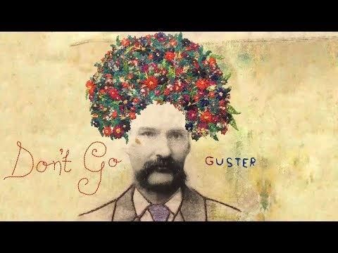 "Guster - ""Don't Go"" [Official Audio]"