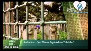 Miraç İLahisi - Gazi Hüsrev Bey Medrese Talebeleri ( Semerkand TV )