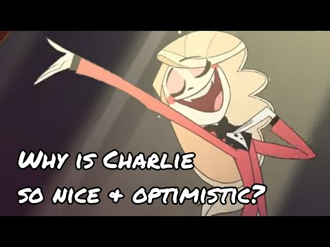 Hazbin Hotel Theories | Why is Charlie So Nice and Optimistic? | Episode 32