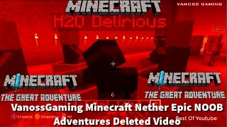 Vanossgaming & H20 Delirious Minecraft Deleted Video Epic NOOB Adventure Part 2. Subscribe For More. Brought to you by Best At Youtube This is for all the pe...