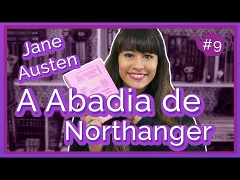 EU LI: A Abadia de Northanger {Mês de Jane} | All About That Book |