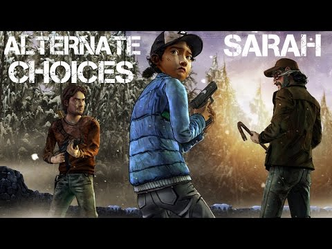 sarah - The Walking Dead Game Season 2 Episode 4 - Alternate Choices - Sarah Subscribe ▻ http://bit.ly/GamesHQMedia The Walking Dead Season 2 Episode 4 Amid the Ruins The Walking Dead Season 2...