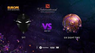 TFT vs six eight two, TI9 Qualifiers EU, bo1 [Lex]