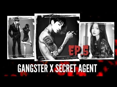 [JUNGKOOK FF] Gangster X Secret Agent [EP:5]