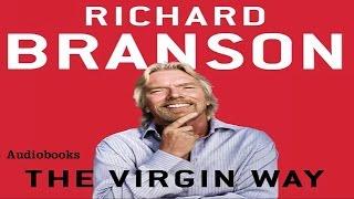 Richard Branson - THE VIRGRIN WAY Audio book - Motivation For Success