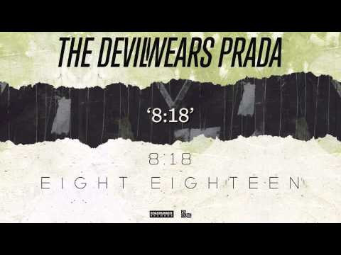The Devil Wears Prada - 8:18 (Audio)