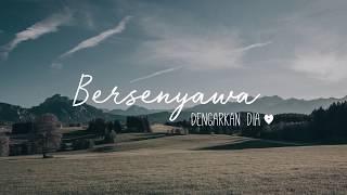 Dengarkan Dia - Bersenyawa (Official Lyric Video)