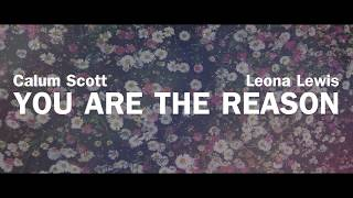 Video Calum Scott, Leona Lewis - You Are The Reason (Lyrics) MP3, 3GP, MP4, WEBM, AVI, FLV Maret 2018