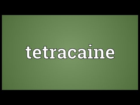 Tetracaine Meaning