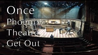 Once - Phoenix Theatre Get Out