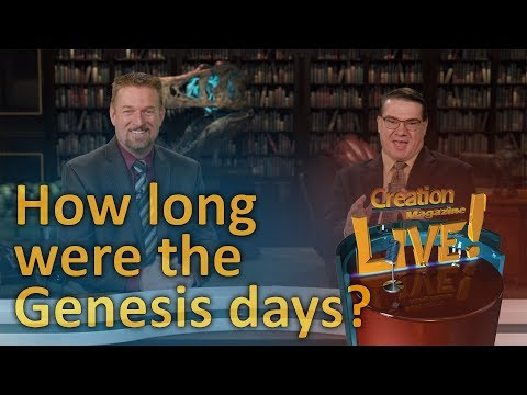 How long were the Genesis days? (Creation Magazine LIVE! 7-02)
