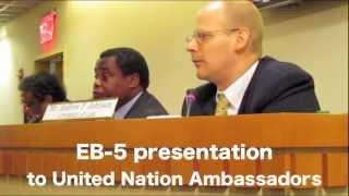 EB-5 Presentation Andrew P. Johnson UN Ambassadors