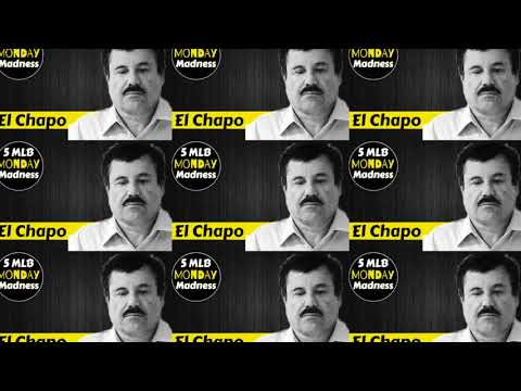 5mlb | Monday Madness: Will El Chapo K*ll Jurors???