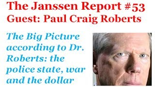 Paul Craig Roberts: The Rise Of The Police State, The Federal Reserve, World Affairs And War