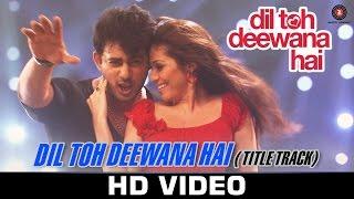 Dil Toh Deewana Hai Video Song Haider Khan Sada