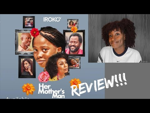 IROKOtv Nollywood Movie Review  Her Mother's Man