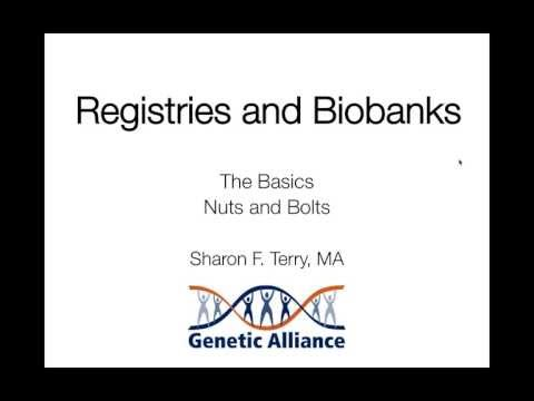 biobank - What is a registry? What is a biobank? Thursday, May 16, 2013 12:00 pm - 1:00 pm EST Nuts and bolts on registries and biobanks. What are they good for? Power...