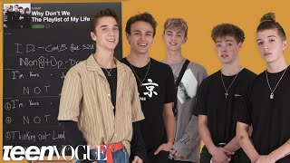 Why Don't We Create the Playlist to Their Lives | Teen Vogue