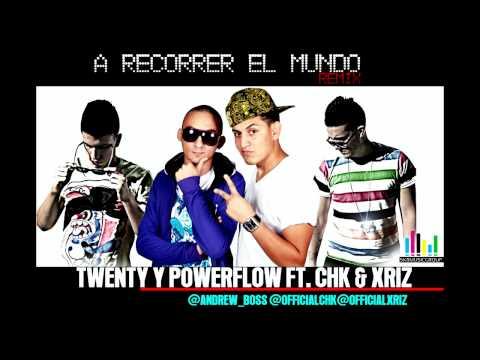 Twenty Y Powerflow Ft. CHK & XRIZ - A Recorrer El Mundo (REMIX)