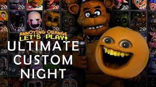 Ultimate Custom Night FNAF [Annoying Orange Plays]