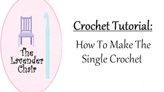 In this The Lavender Chair crochet tutorial, we will learn how to make the single crochet stitch