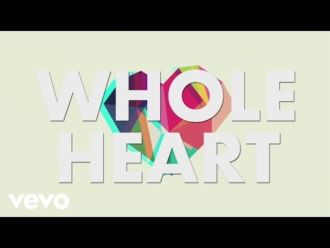 Whole Heart Lyric Video