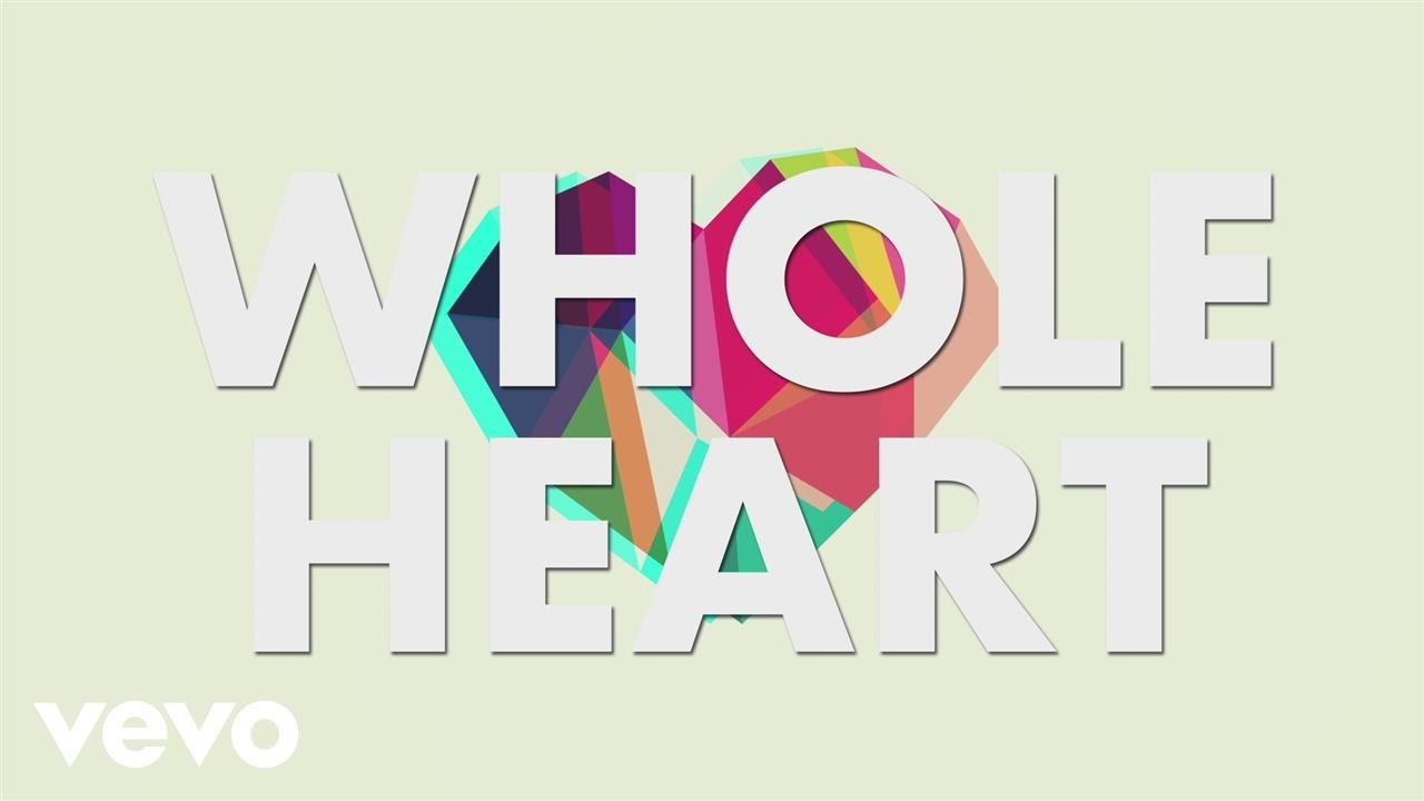 Whole Heart (Official Lyric Video)