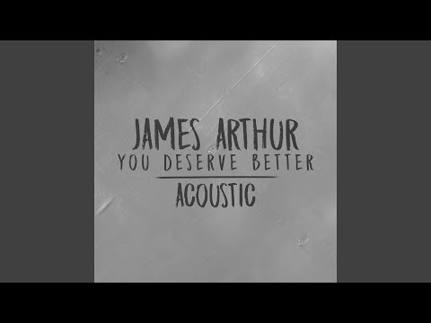 You Deserve Better (Acoustic)