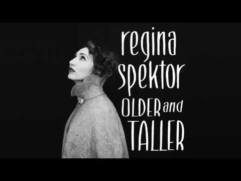 Regina Spektor - Older and Taller