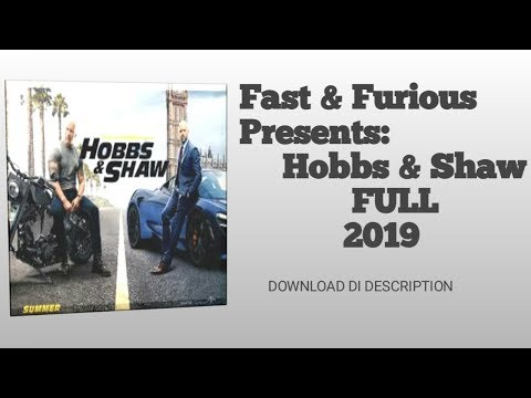Cara/Link Download Fast and Furious Presents:Hobbs And Shaw Full 2019