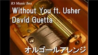 Without You ft. Usher/David Guetta【オルゴール】