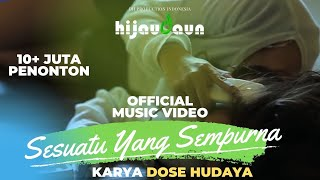 Video Hijau Daun - Sesuatu Yang Sempurna (Official Video Clip) MP3, 3GP, MP4, WEBM, AVI, FLV Desember 2018