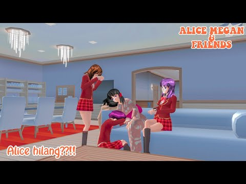 ALICE MEGAN & FRIENDS [ALICE HILANG!!??] || SAKURA SCHOOL SIMULATOR
