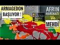ŞOK ! HZ MEHDİ'NİN ÇIKIŞI ÖNCESİ AFRİN HAREKÂTI VE ARMAGEDON ! (2018-2019)