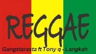 Gangstarasta ft Tony q   Langkah