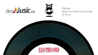 Various  Sarba concertanta, Hora spiccatto Gr.Dinicu)