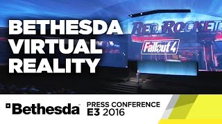 Bethesda VR Stage Show - E3 2016 Bethesda Press Conference by GameSpot