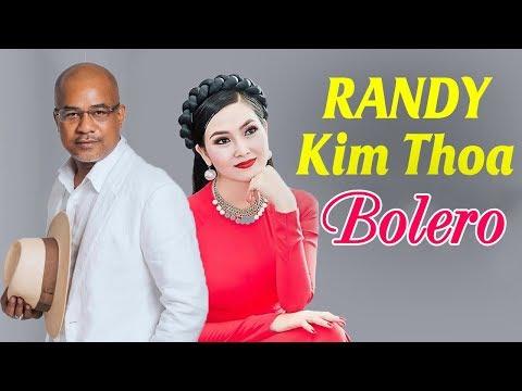 RANDY KIM THOA - Tuyệt Đỉnh Song Ca Bolero Đặc Biệt 2018 - Lk Bolero Trữ Tình Hay Tê Tái - Thời lượng: 32:38.