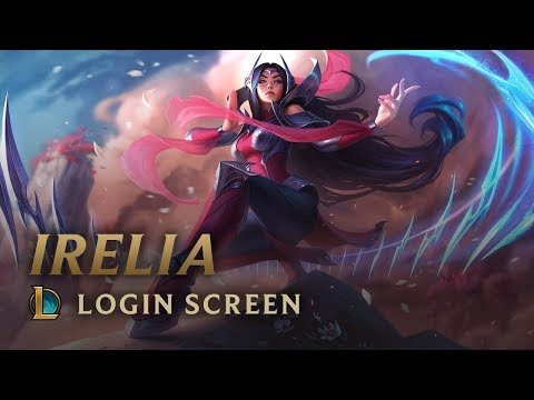 Irelia | Login Screen - League Of Legends