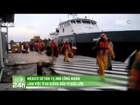 Bão lớn ở Mexico khiến 15,000 công nhân làm việc ở 60 giếng dầu phải sơ tán