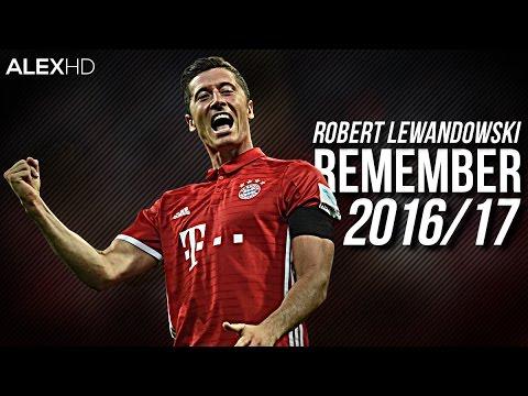 Robert Lewandowski ● Remember ● Skills & Goals 2016/17 |HD