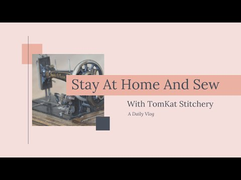 Stay Home and Sew With TomKat Stitchery: Episodes 5 and 6