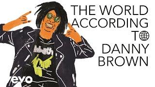 Video Danny Brown - The World According To Danny Brown MP3, 3GP, MP4, WEBM, AVI, FLV Juli 2018