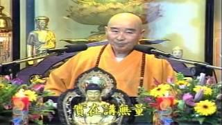Kinh Vô Lượng Thọ Huyền Nghĩa tập 19 (hết) - Pháp Sư Tịnh Không