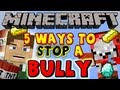 5 Ways to Stop a Bully - Minecraft