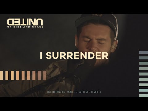 I Surrender Live - Of Dirt and Grace