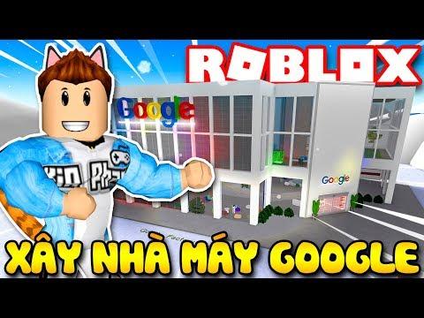 Roblox | CÙNG VAMY XÂY NHÀ MÁY GOOGLE CHI NHÁNH VIỆT NAM - Google Factory Tycoon | KiA Phạm - Thời lượng: 22 phút.