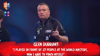 "Glen Durrant: ""I played in front of 27 people at the World Masters, now I have to pinch myself"""