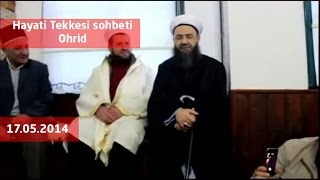 Hayati Tekkesi sohbeti Ohrid -17 Mayıs 2014